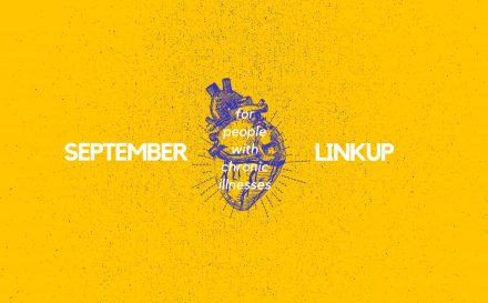 It's time for the September linkup party for people with chronic illnesses! Come and share your stories, gather inspiration, and learn from fellow spoonies. Click to read/participate or pin to save for later. | www.achronicvoice.com