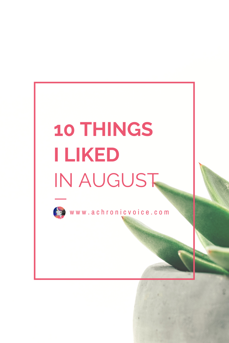 Goodbye August, and hello September. I had imagined that I'd be all fit and healthy since January, but I keep forgetting that I have chronic illnesses ;) | www.achronicvoice.com | #achronicvoice #curated #10things #spoonies #chronicillness