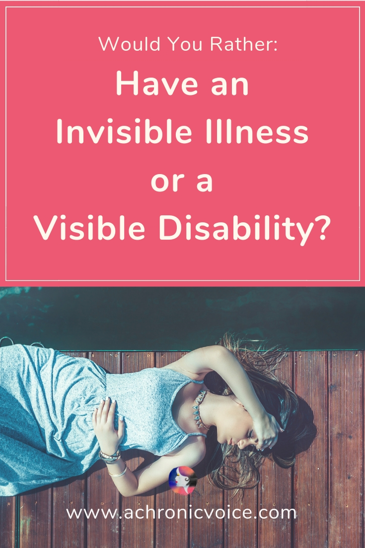 Some honest thoughts that go through my head, especially when my pain is disbelieved. What are the 'pros' and 'cons' of invisible illness vs disability? Click to read blog post or pin to save for later. ////////// invisible illness / physical disability / chronic life / spoonie problems / society and humanity / empathy / be kind #depression #chronicillness #spoonies