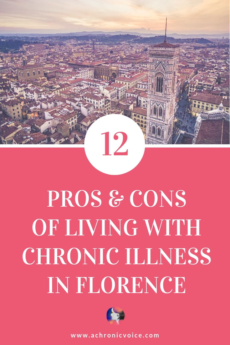 A glimpse of what it's like to live in Florence, Italy as a person with chronic illness. Part of the Invisible Cities Linkup where locals share insight. ///////// Invisible Cities Linkup / chronic illness / spoonie life / healthcare & quality of life / global health / education & awareness #chronicillness #healthcare #society #culture #spoonies #invisiblecities #linkup