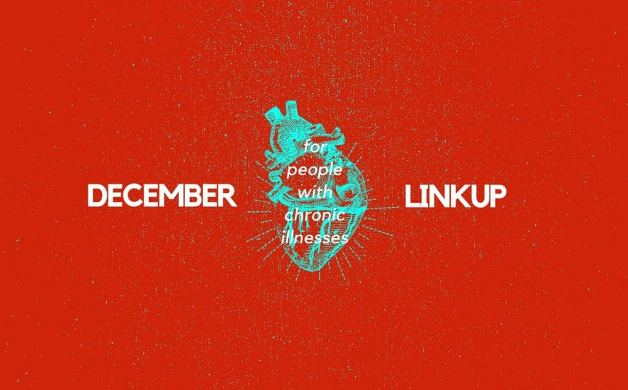 December 2018 Linkup Party for People with Chronic Illnesses | A Chronic Voice