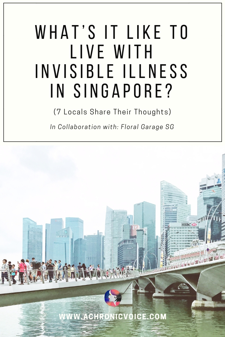 7 locals share their everyday experiences, living with chronic illness and autoimmune disorders in Singapore. Done in collaboration with Floral Garage SG. Click to read, or pin to save and share. ////////// Chronic Illness / Quality of Life / Singapore / Culture / Opinion & Perspectives / Society & Humanity / Mental Healthcare / Spoonies / Flowers / Sponsored #InvisibleIllness #ChronicIllness #ChronicPain #Singapore #society #healthcare