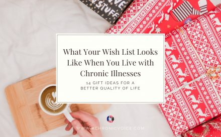 What Your Wish List Looks Like When You Have Chronic Illnesses | www.achronicvoice.com