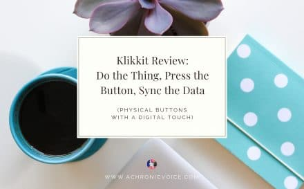 Klikkit Review: Do the Thing, Press the Button, Sync the Data | A Chronic Voice