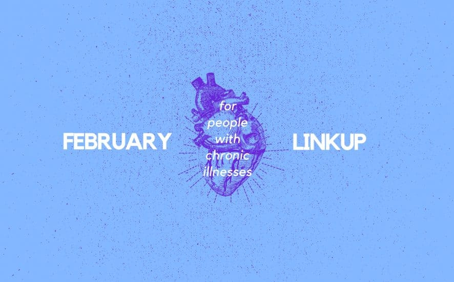 February 2019 Linkup Party for People with Chronic Illnesses   A Chronic Voice