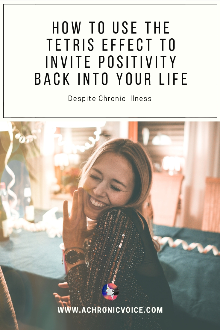What is the Tetris effect known for in modern society, and how can it be applied as a positivity tool in order to live well despite chronic pain or illness? Click to read or pin to save and share. /////////// Positivity / Mental Health / Wellbeing / Society / Tetris Effect / Chronic Illness / Chronic Pain / Spoonies #ChronicPain #PainManagement #MentalHealth #Attitude
