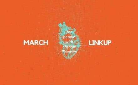 March 2019 Linkup Party for People with Chronic Illnesses | A Chronic Voice