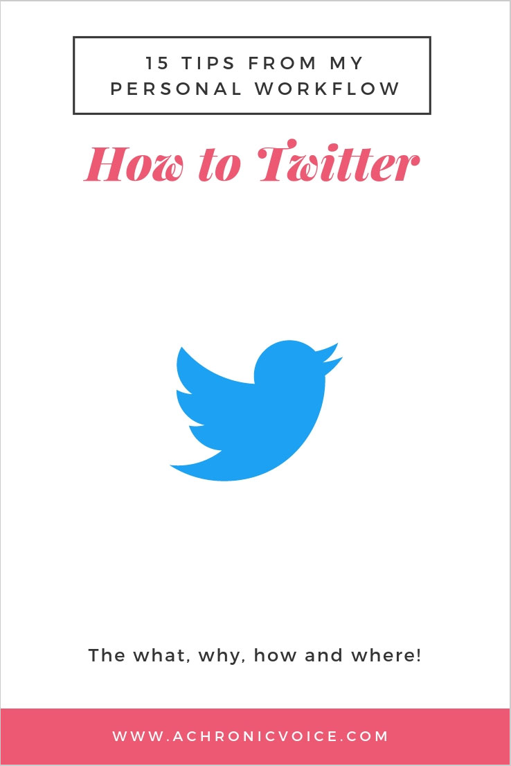 How to Twitter: 15 Tips from My Personal Workflow