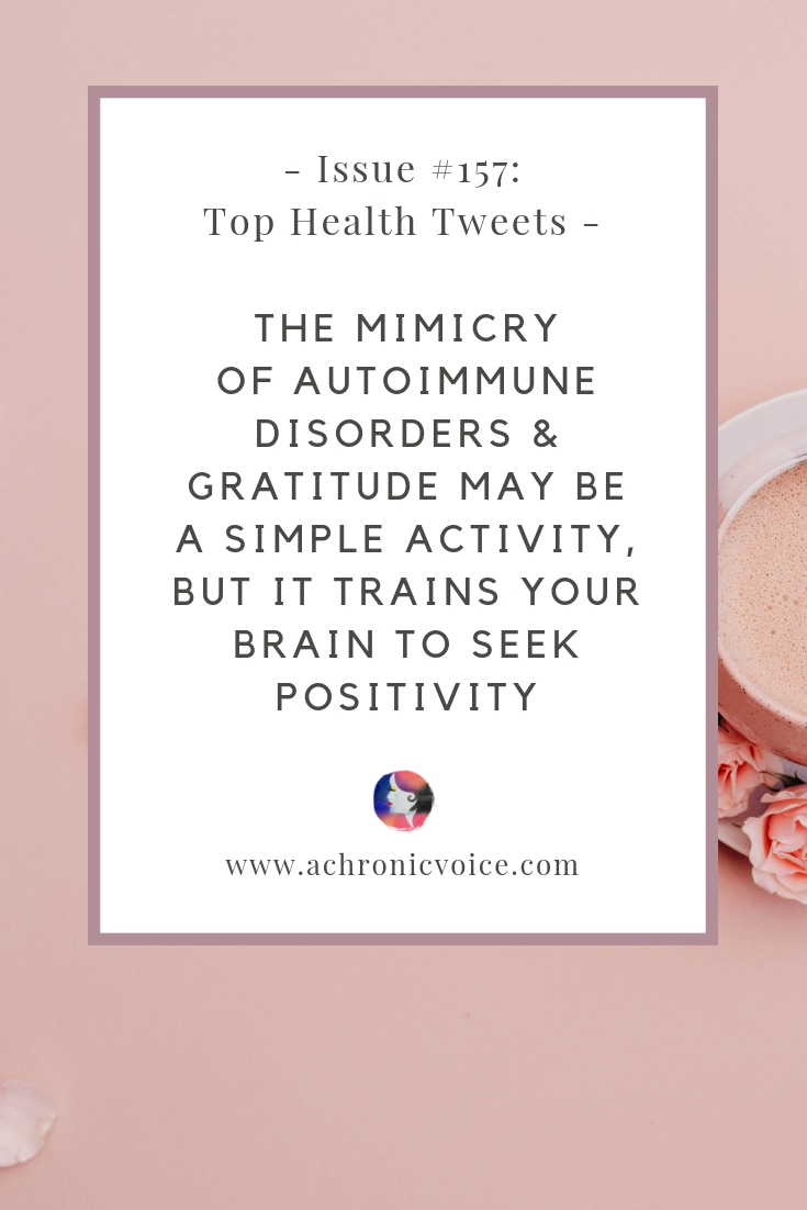 Issue #157: The Mimicry of Autoimmune Disorders & Gratitude May be a Simple Activity, but It Trains Your Brain to Seek Positivity Pinterest image