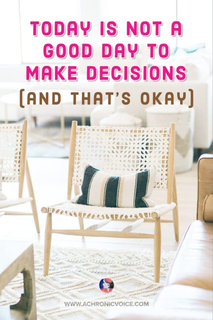 Today is Not a Good Day to Make Decisions (and That's Okay)