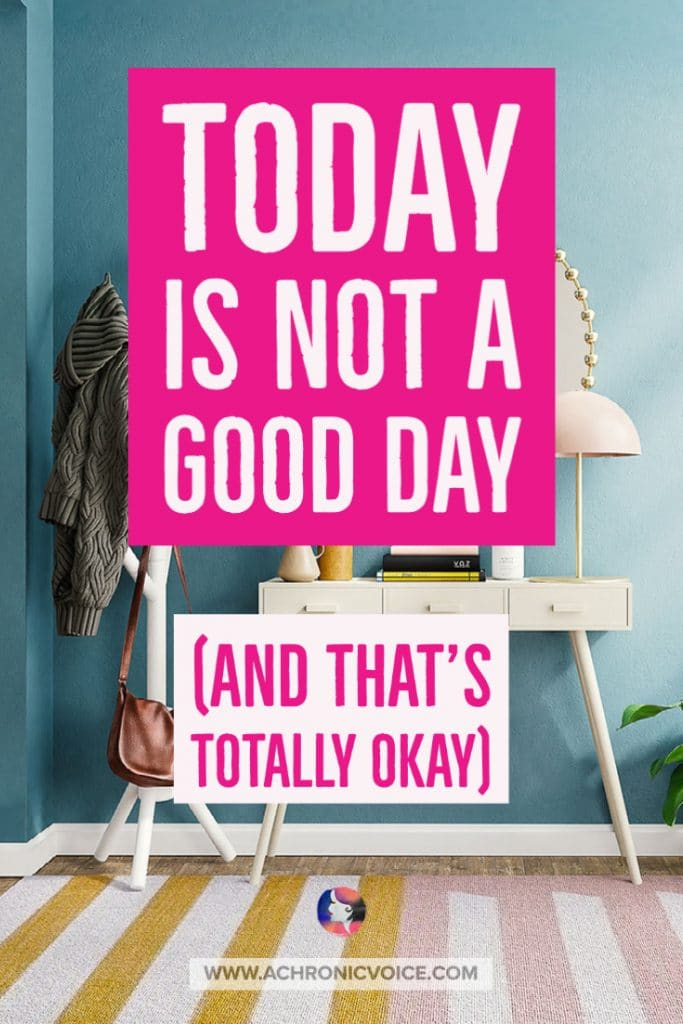 Today is Not a Good Day (and That's Totally Okay)