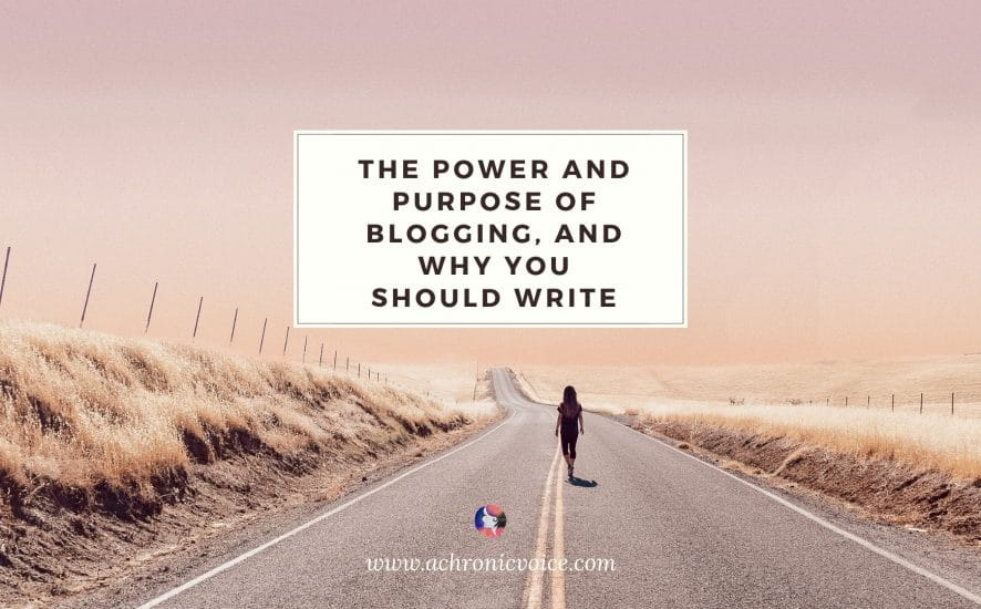 The Power and Purpose of Blogging, and Why You Should Write featured image