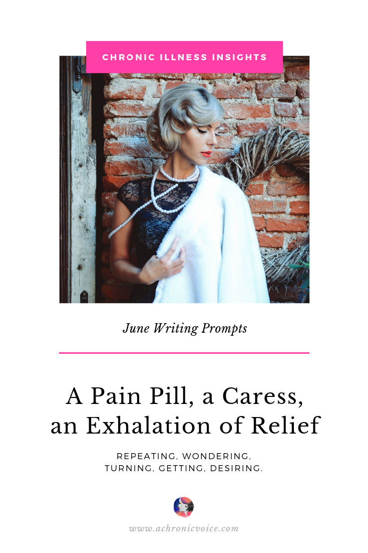 June Writing Prompts: A Pain Pill, a Caress, an Exhalation of Relief Pinterest image