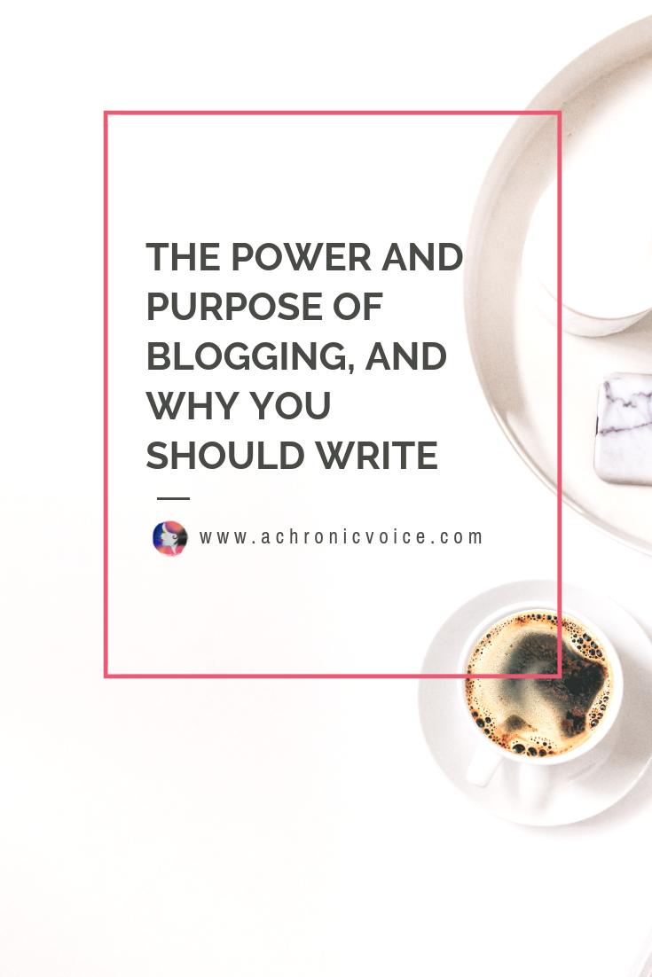The Power and Purpose of Blogging, and Why You Should Write Pin Image