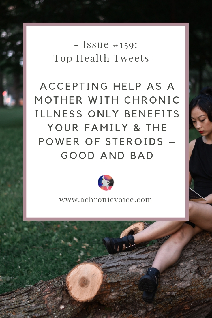 Issue #159: Accepting Help as a Mother with Chronic Illness Only Benefits Your Family & the Power of Steroids – Good and Bad - Pinterest Image