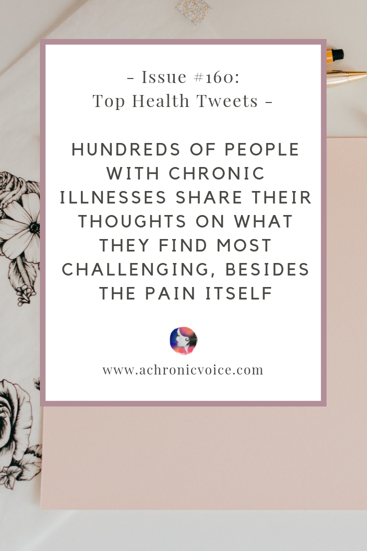 Issue #160: Hundreds of People with Chronic Illnesses Share Their Thoughts on What They Find Most Challenging, Besides the Pain Itself Pin image