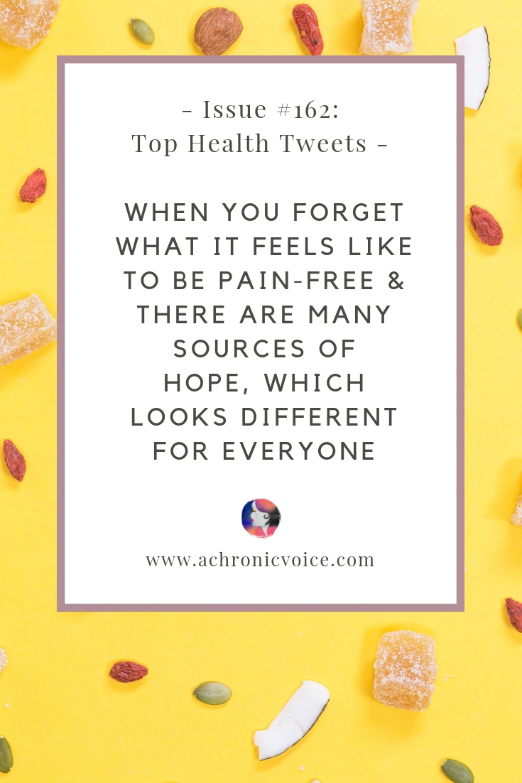 Issue #162: When You Forget What it Feels Like to be Pain-Free & There are Many Sources of Hope, Which Looks Different for Everyone Pin Image