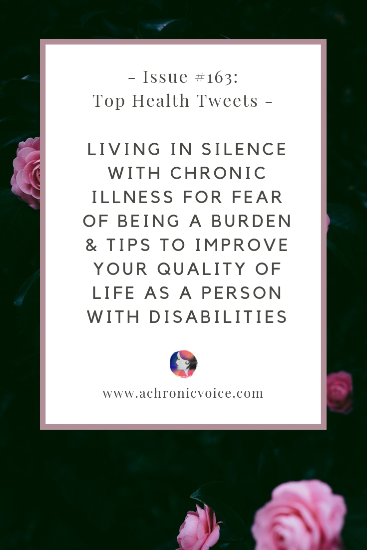 Issue #163: Living in Silence with Chronic Illness for Fear of Being a Burden & Tips to Improve Your Quality of Life as a Person with Disabilities Pinterest Image