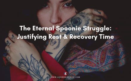The Eternal Spoonie Struggle: Justifying Rest & Recovery Time | A Chronic Voice | Featured Image