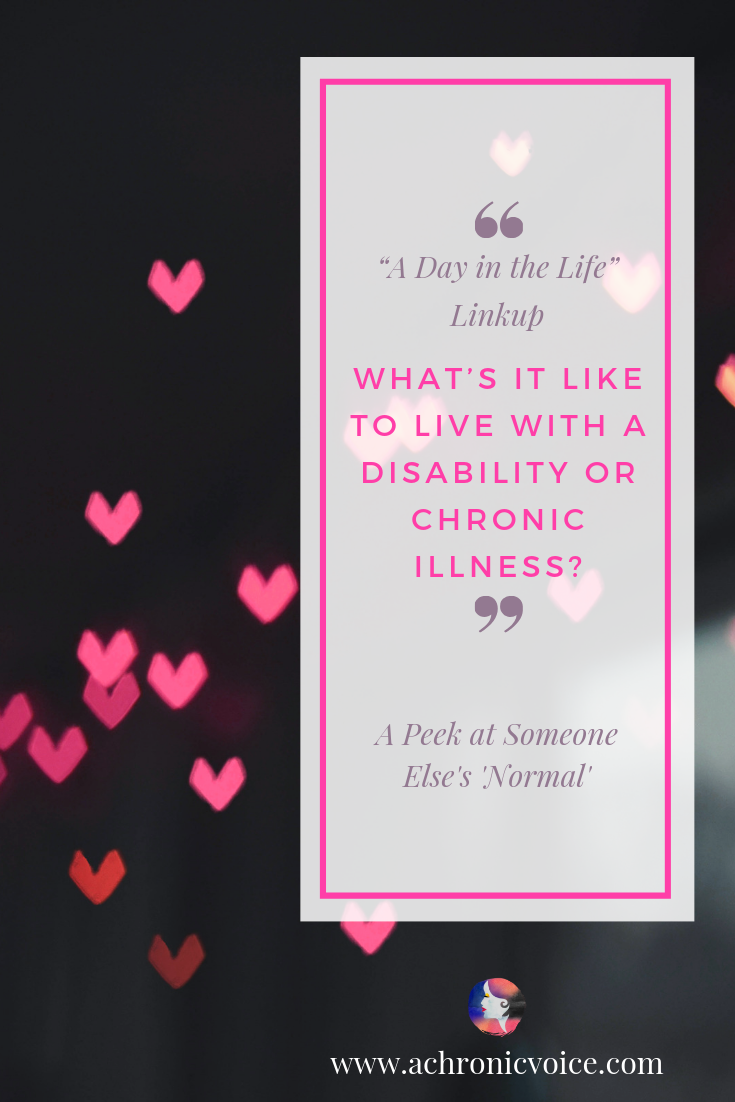 """A Day in the Life"" Linkup: What's it Like to Live with a Disability or Chronic Illness? Pinterest Image"