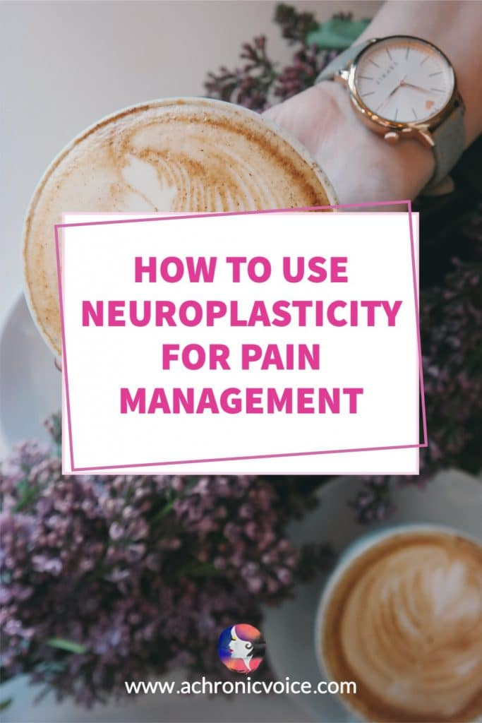 How to Use Neuroplasticity for Pain Management