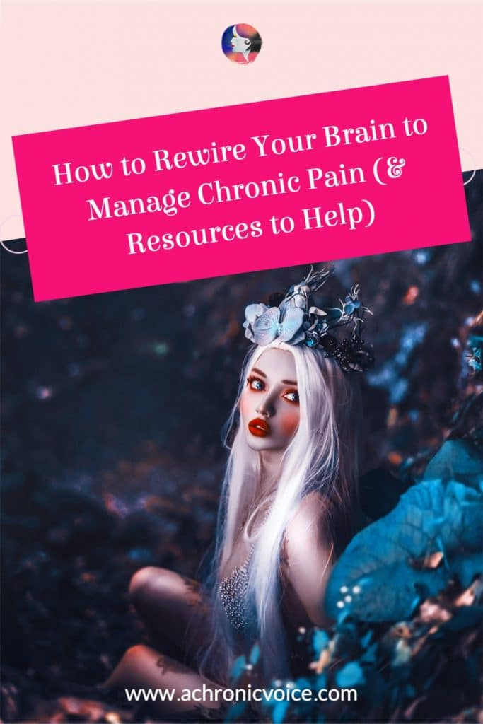 How to Rewire the Brain to Manage Chronic Pain (& Resources to Help)