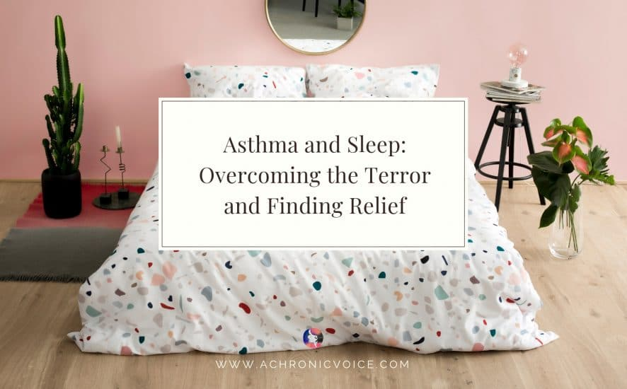 Asthma and Sleep: Overcoming the Terror and Finding Relief | A Chronic Voice | Featured ImageaAsthma and Sleep: Overcoming the Terror and Finding Relief | A Chronic Voice | Featured Image