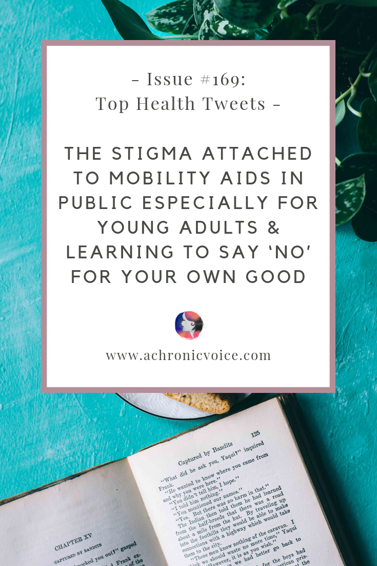 Issue #169: The Stigma Attached to Mobility Aids in Public Especially for Young Adults & Learning to Say 'No' For Your Own Good Pinterest Image   A Chronic Voice