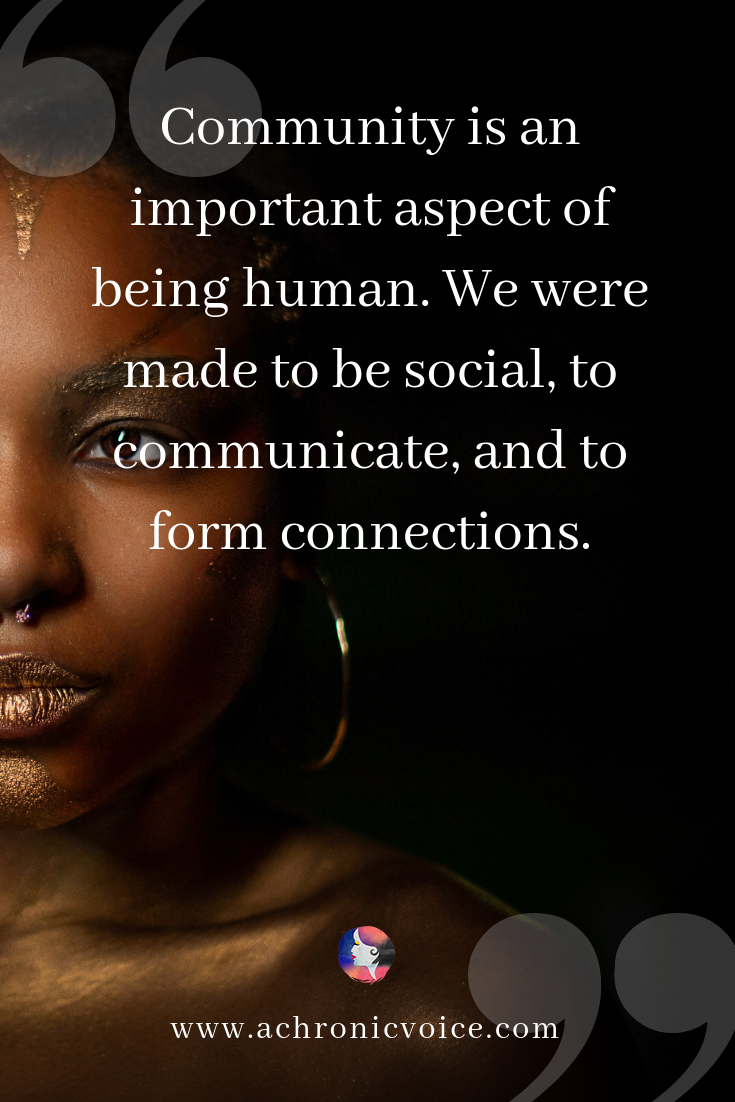 'But community is an important aspect of being human. We were made to be social, to communicate, and to form connections.' Pin Image