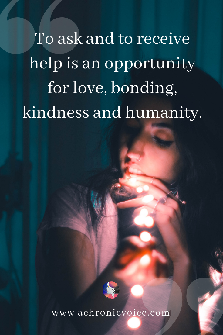 'To ask and to receive help is an opportunity for love, bonding, kindness and humanity.' Pin Image