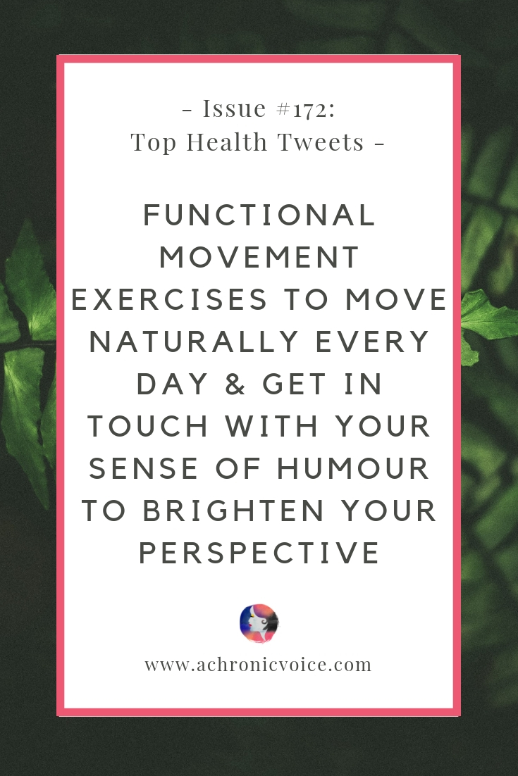 Issue #172: Functional Movement Exercises to Move Naturally Every Day & Get in Touch with Your Sense of Humour to Brighten Your Perspective | A Chronic Voice | Pinterest Image