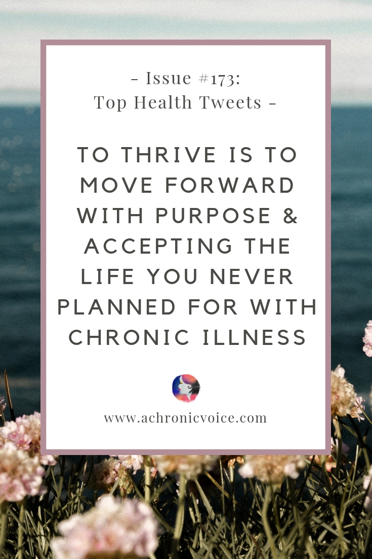 Issue #173: To Thrive is to Move Forward with Purpose & Accepting the Life You Never Planned for with Chronic Illness | A Chronic Voice | Pinterest Image