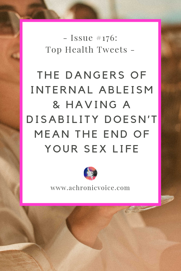 Issue 176: The Dangers of Internal Ableism & Having a Disability Doesn't Mean the End of Your Sex Life | A Chronic Voice | Pinterest Image