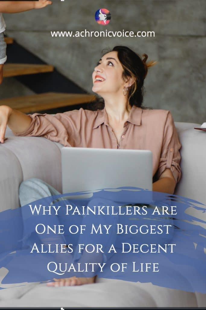 Why Painkillers are One of My Biggest Allies for a Decent Quality of Life