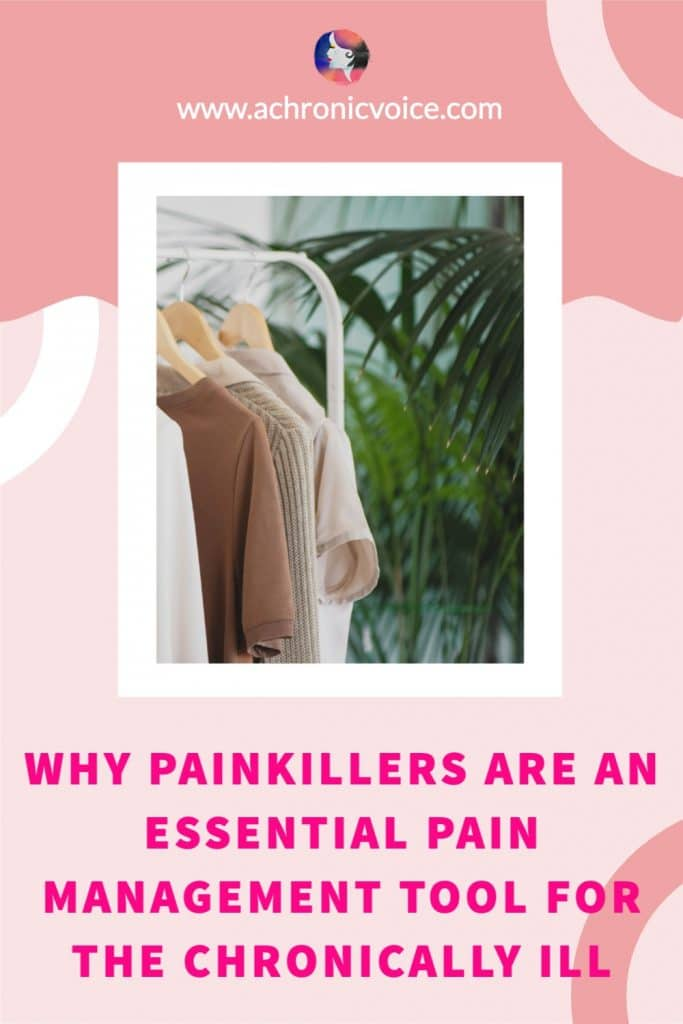 Why Painkillers are an Essential Pain Management Tool for the Chronically Ill