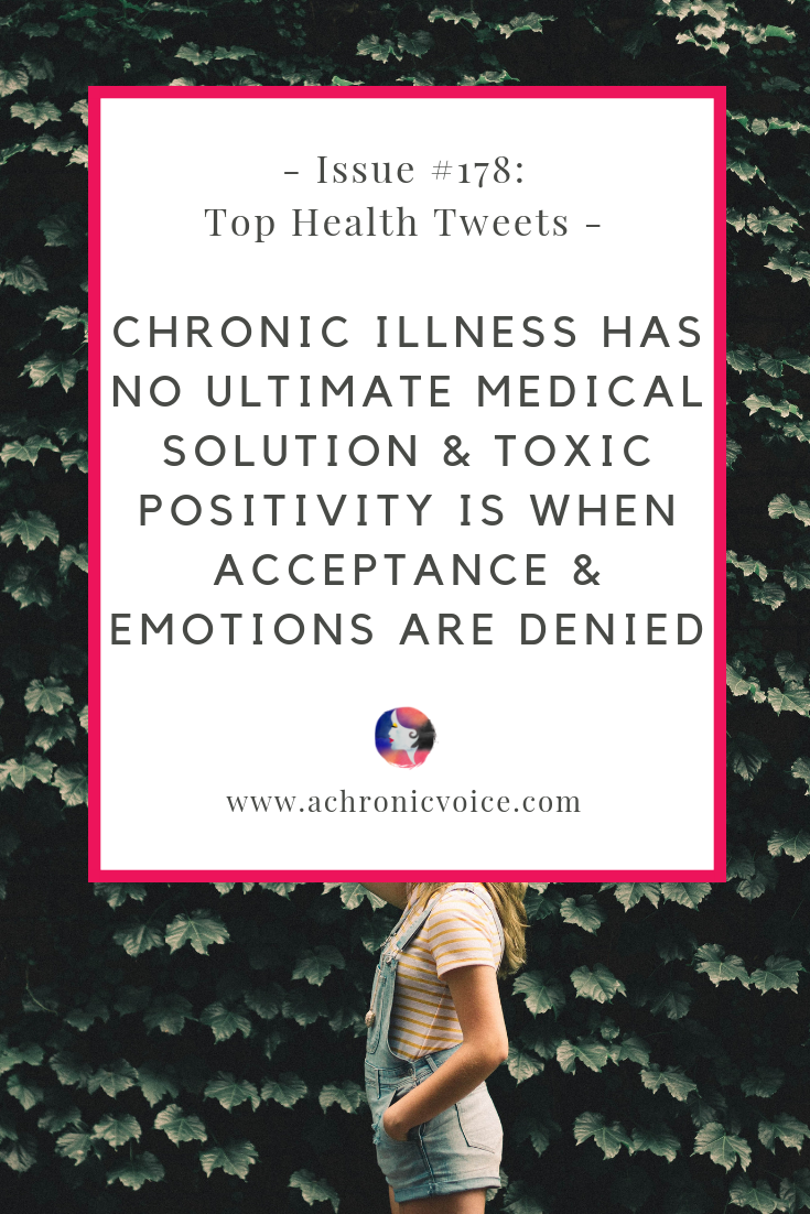 Issue#178: Chronic Illness has No Ultimate Medical Solution & Toxic Positivity is When Acceptance & Emotions are Denied Pinterest Image