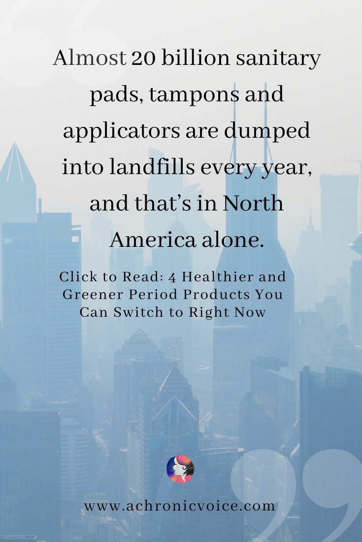 'Almost 20 billion sanitary pads, tampons and applicators are dumped into landfills every year, and that's in North America alone.' Pinterest Image