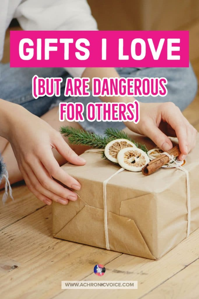 Gifts I Love (But are Dangerous for Those with Chronic Illness and What to Give Instead)