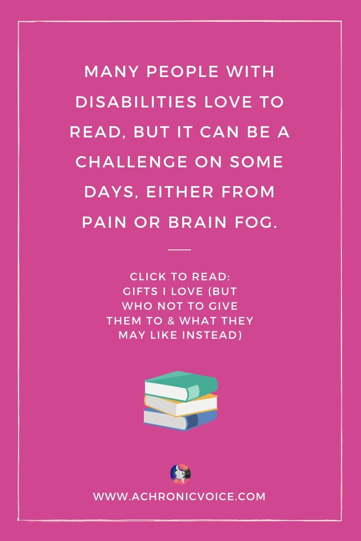 'Many people with disabilities love to read, but it can be challenging on some days, either from pain or brain fog.' - Pinterest Quote