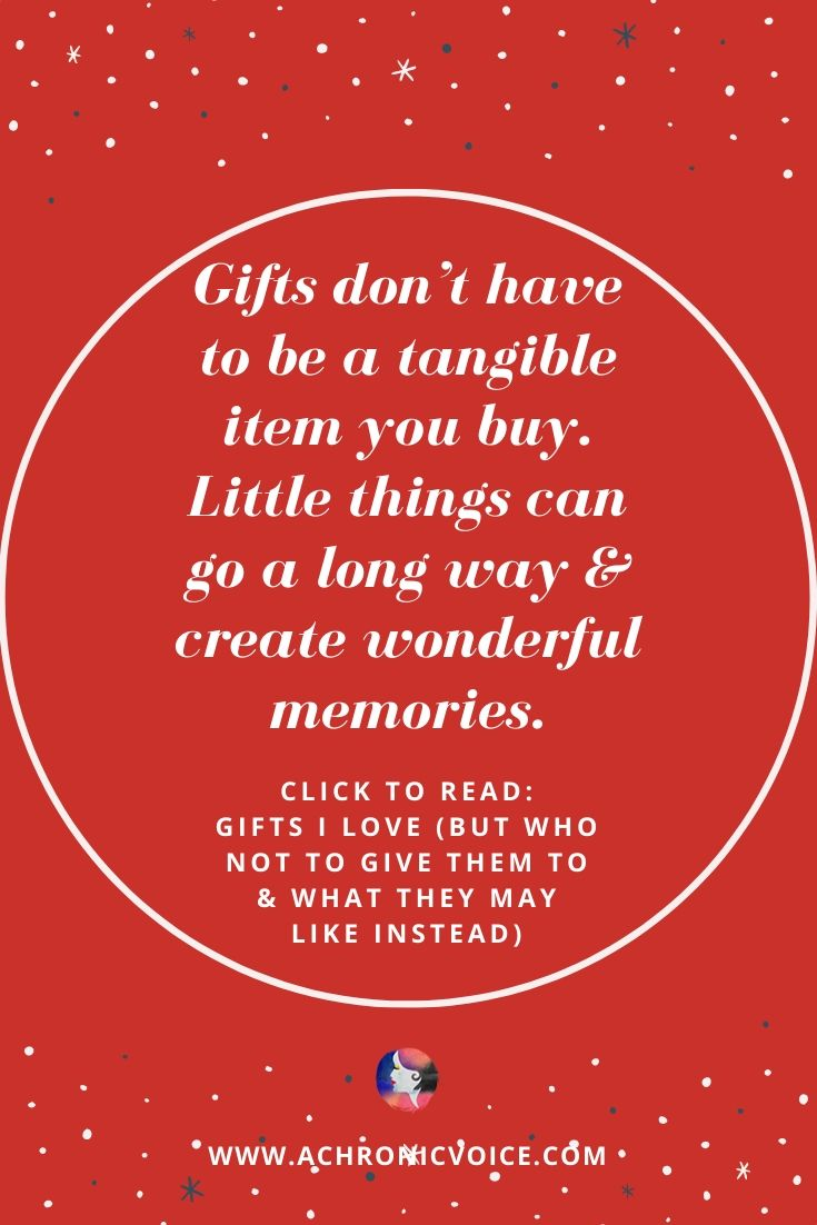 'Gifts don't have to be a tangible item that you buy. Little things can go a long way & create wonderful memories.' - Pinterest Quote