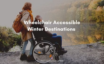 Wheelchair Accessible Winter Destinations | A Chronic Voice