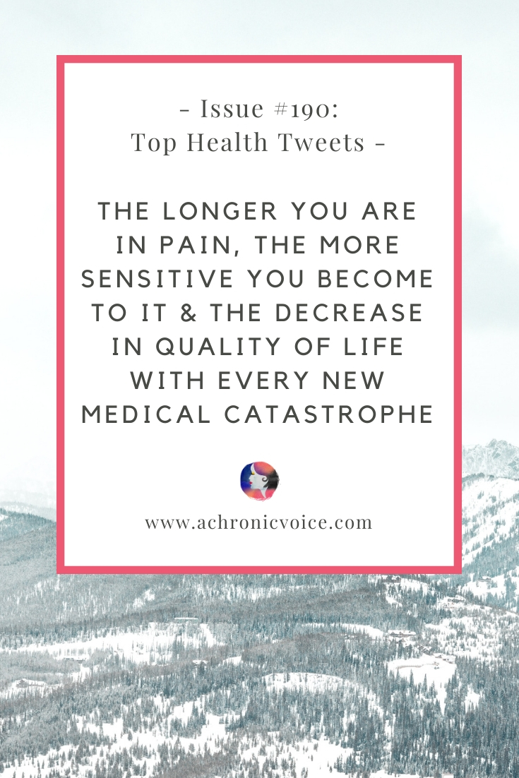 Issue #190: The Longer You are in Pain, the More Sensitive You Become to It & The Decrease in Quality of Life with Every New Medical Catastrophe Pinterest Image