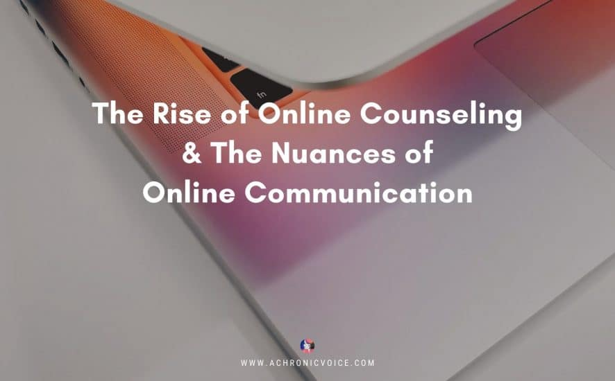 The Rise of Online Counseling & The Nuances of Online Communication