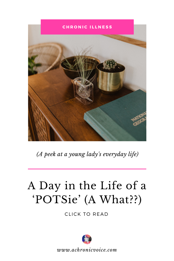 A Day in the Life of a 'POTSie' (A What??) | A Chronic Voice