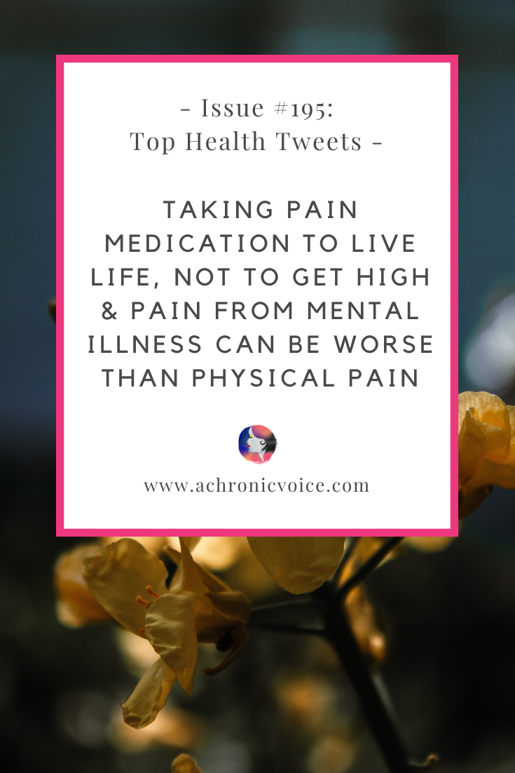 Issue #195: Taking Pain Medication to Live Life, Not to Get High & Pain from Mental Illness Can be Worse Than Physical Pain | A Chronic Voice