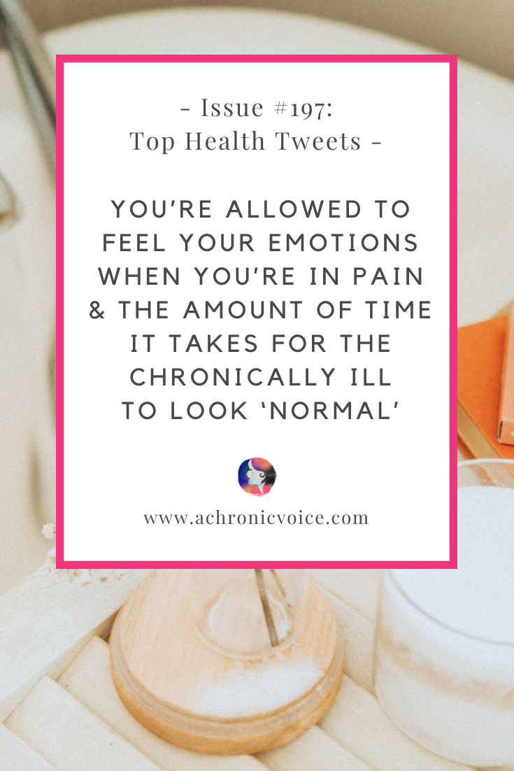 Issue #197: You're Allowed to Feel Your Emotions When You're in Pain & The Amount of Time it Takes for the Chronically Ill to Look 'Normal' | A Chronic Voice