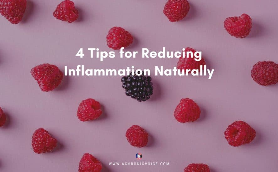 4 Tips for Reducing Inflammation Naturally | A Chronic Voice