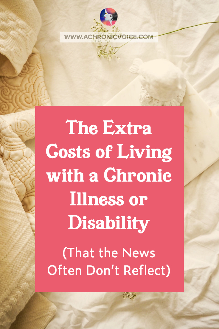 The Extra Costs of Living with a Chronic Illness or Disability (That the News Often Don't Reflect) | A Chronic Voice