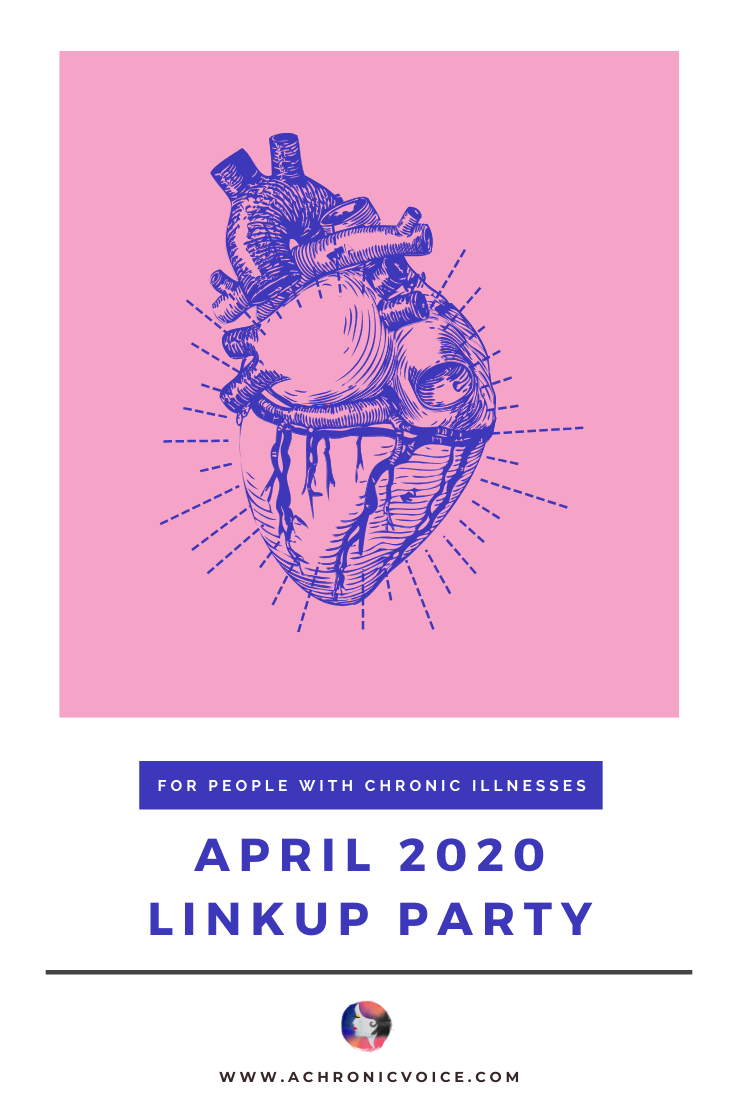 April 2020 Linkup Party for People with Chronic Illnesses | A Chronic Voice