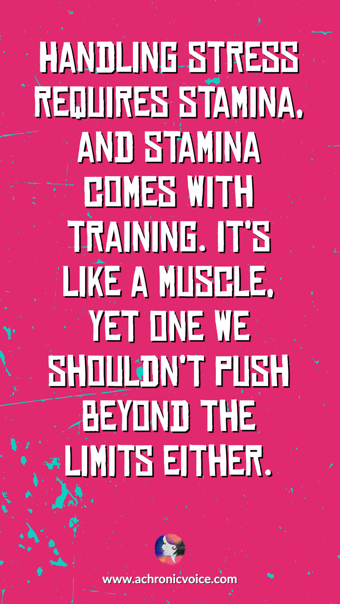Handling stress requires stamina, and stamina comes with training. Quote